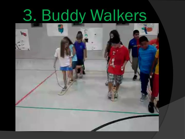 3. Buddy Walkers