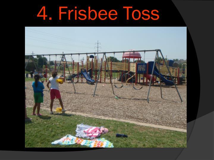 4. Frisbee Toss