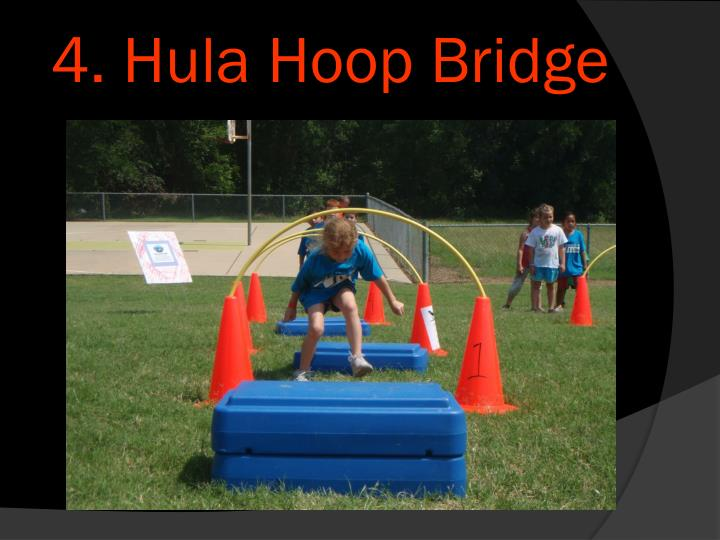 4. Hula Hoop Bridge
