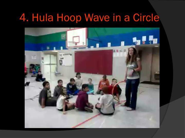 4. Hula Hoop Wave in a Circle