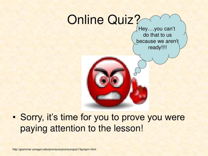Online Quiz?