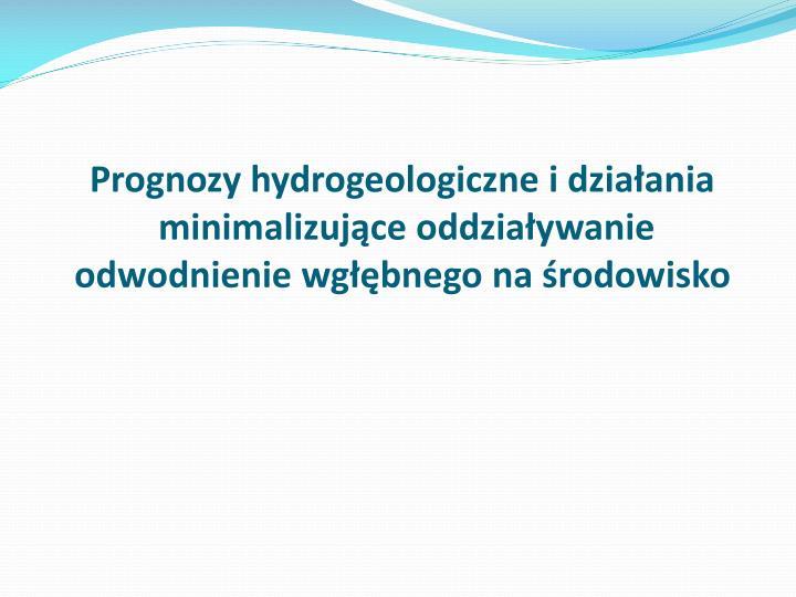 Prognozy hydrogeologiczne i działania