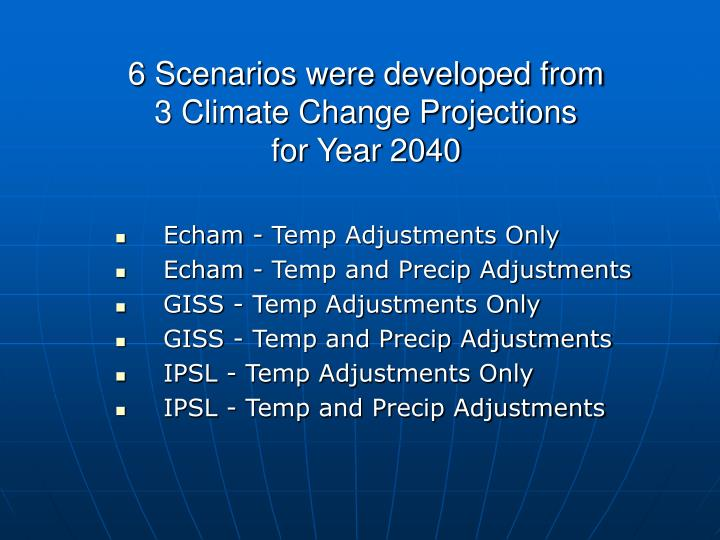 6 Scenarios were developed from