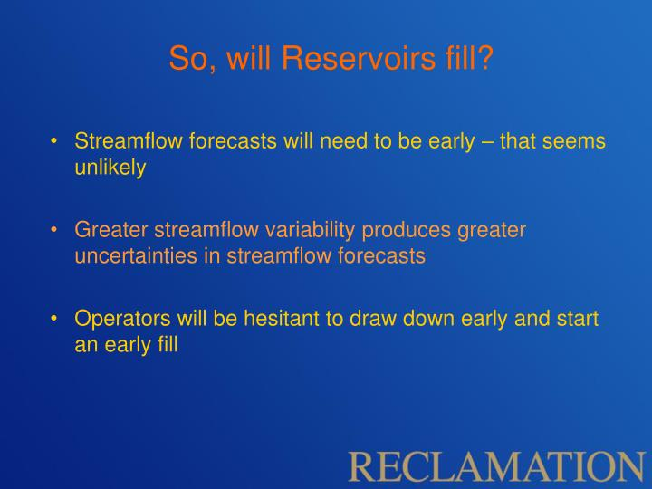 So, will Reservoirs fill?