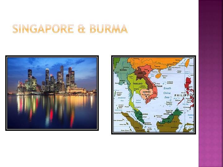 Singapore & Burma