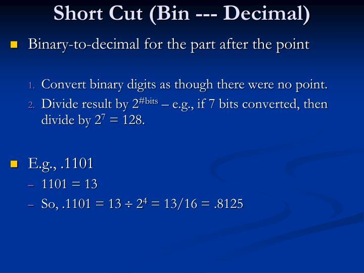 Short Cut (Bin --- Decimal)