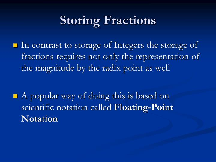 Storing Fractions