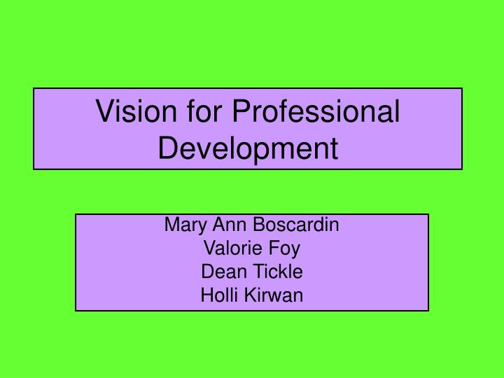 Vision for professional development