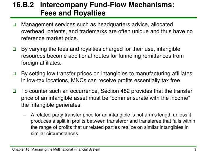 16.B.2	Intercompany Fund-Flow Mechanisms:   Fees and Royalties