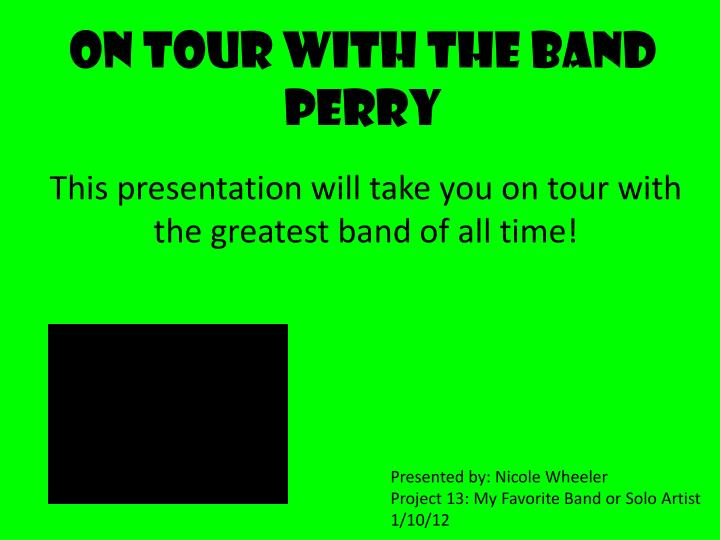 On Tour With The Band Perry