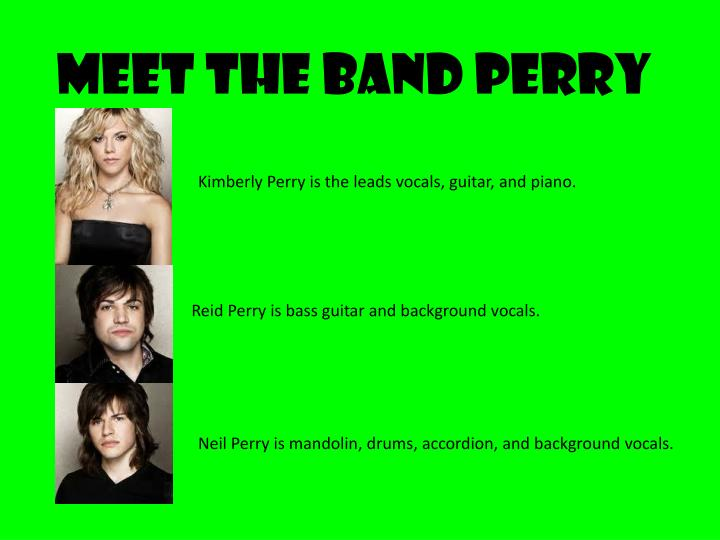Meet The Band Perry