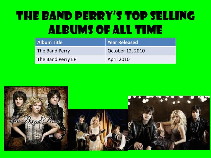 The Band Perry's Top Selling Albums of All Time