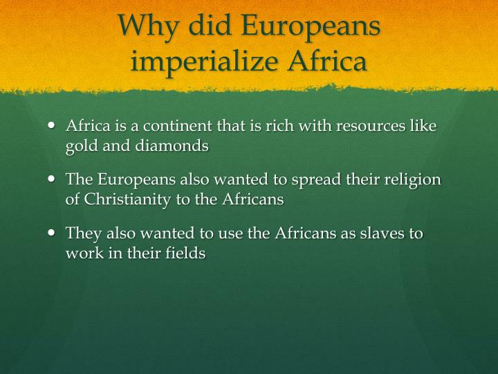 Why did Europeans imperialize