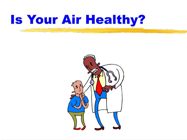 Is your air healthy