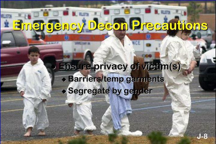 Emergency Decon Precautions