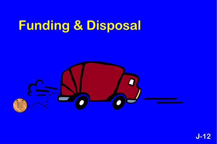 Funding & Disposal