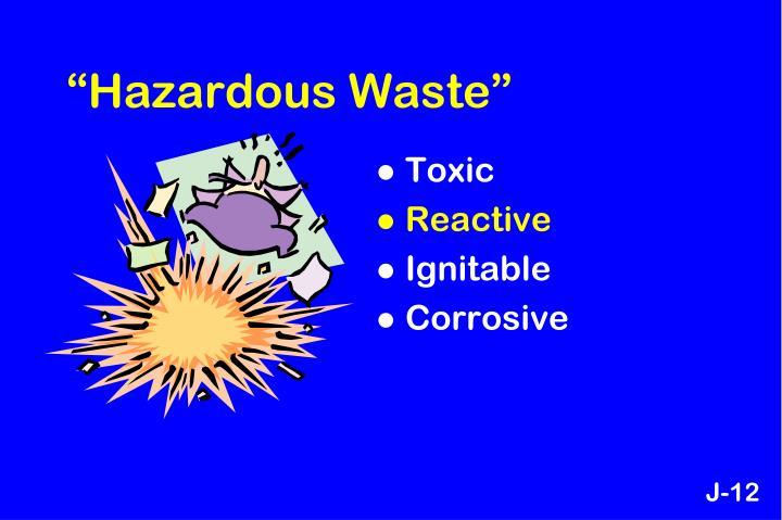 """""""Hazardous Waste"""""""