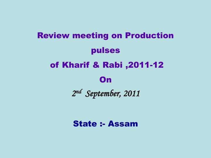 Review meeting on Production