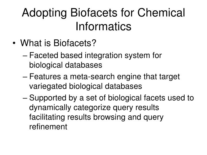Adopting biofacets for chemical informatics