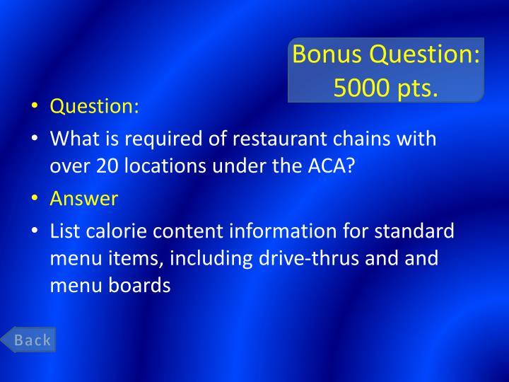 Bonus Question: 5000 pts.