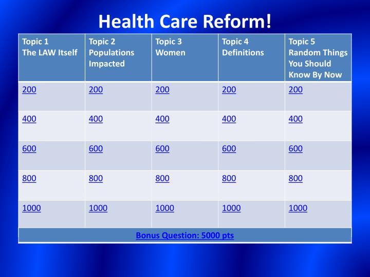 Health Care Reform!