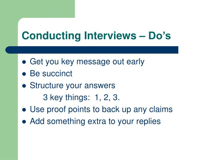 Conducting Interviews – Do's