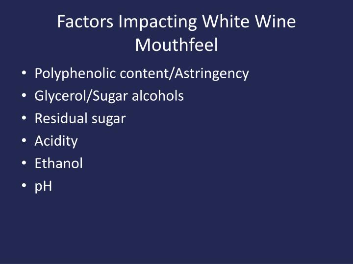 Factors Impacting White Wine Mouthfeel