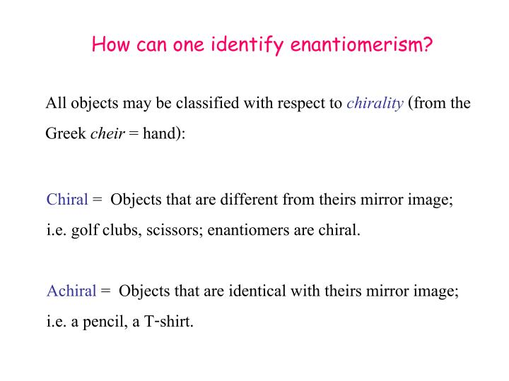 How can one identify enantiomerism?