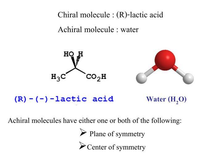 Chiral molecule : (R)-lactic acid