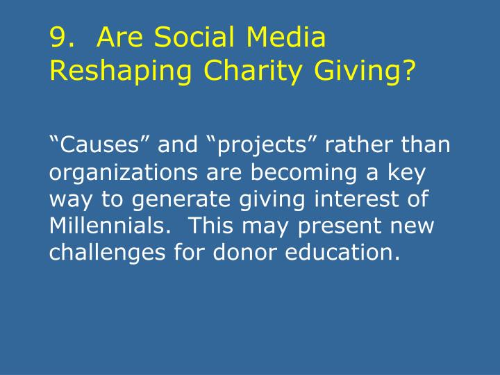 9.  Are Social Media Reshaping Charity Giving?