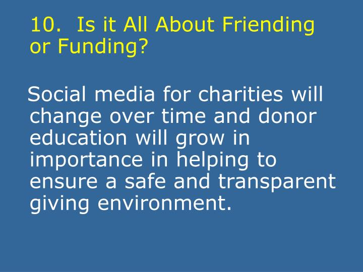 10.  Is it All About Friending or Funding?