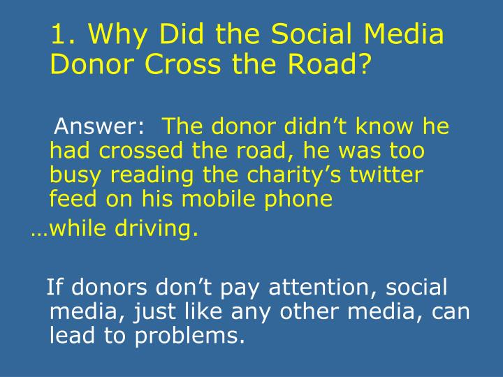 1. Why Did the Social Media Donor Cross the Road?