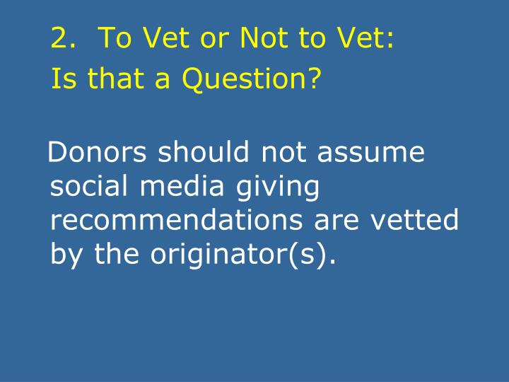 2.  To Vet or Not to Vet: