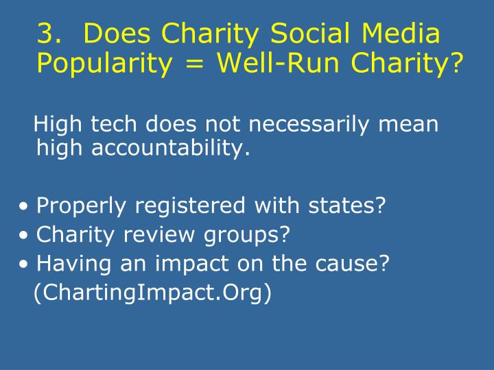 3.  Does Charity Social Media Popularity = Well-Run Charity?