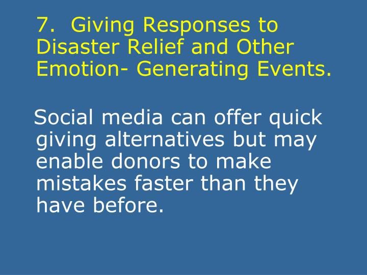 7.  Giving Responses to Disaster Relief and Other Emotion- Generating Events.