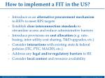 how to implement a fit in the us