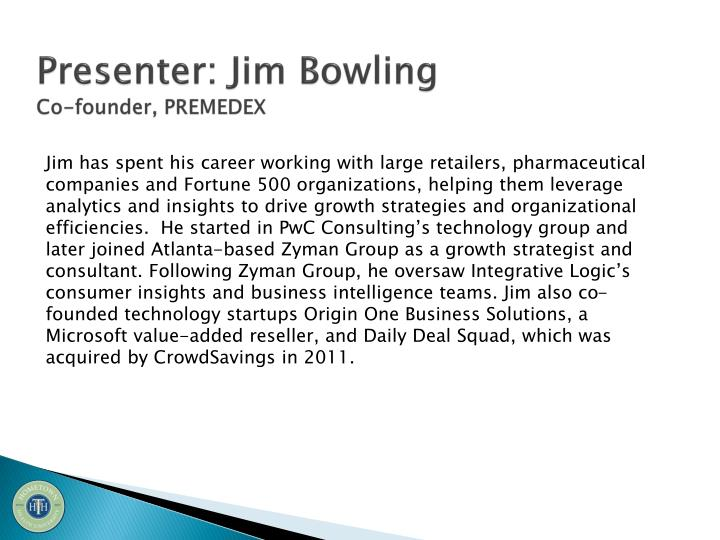 Presenter: Jim Bowling