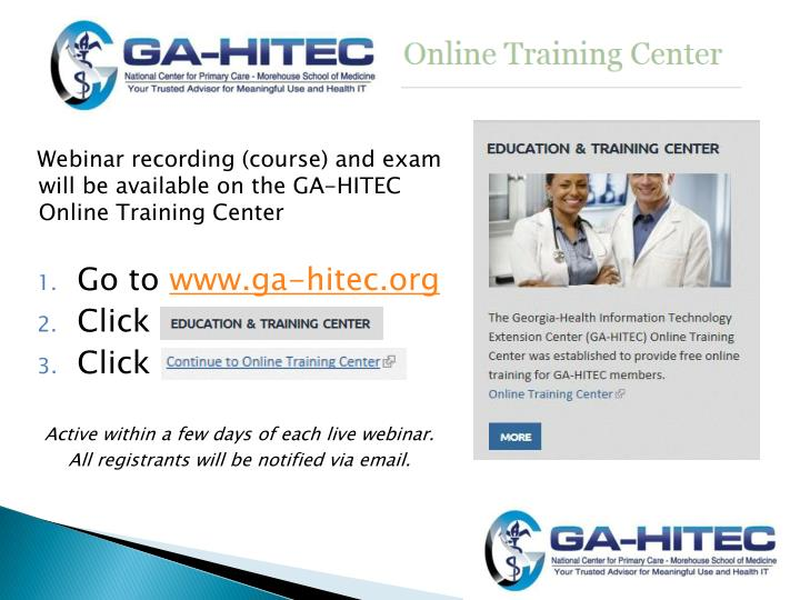 Webinar recording (course) and exam will be available on the GA-HITEC Online Training Center
