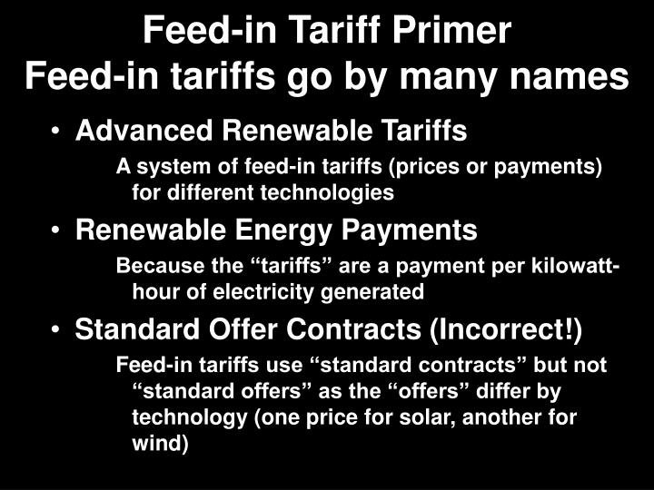 Feed in tariff primer feed in tariffs go by many names