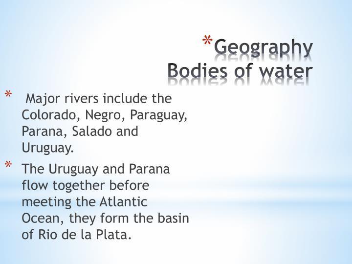Major rivers include the Colorado, Negro, Paraguay, Parana, Salado and Uruguay.