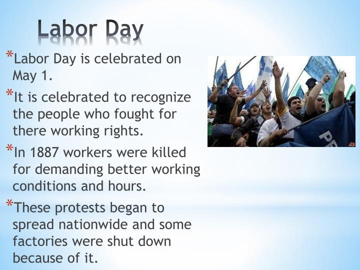 Labor Day is celebrated on May 1.