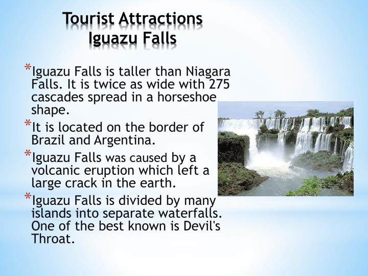Iguazu Falls is taller than Niagara Falls