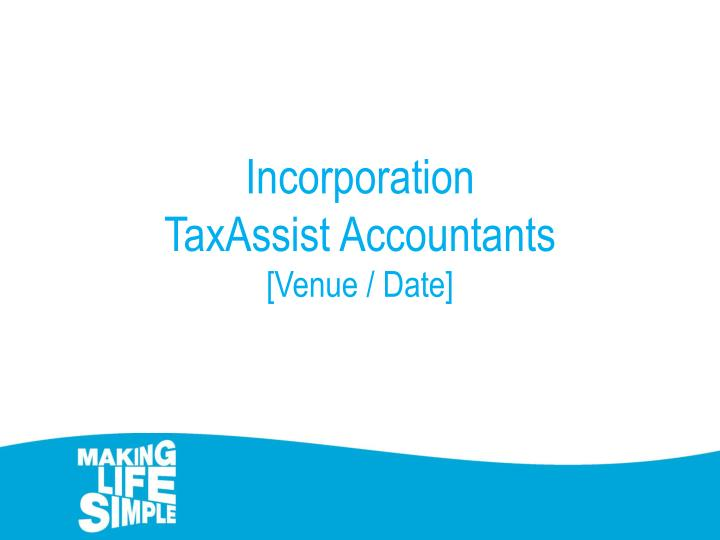 incorporation taxassist accountants venue date