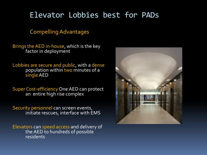 Elevator Lobbies best for PADs