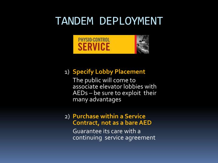 TANDEM DEPLOYMENT