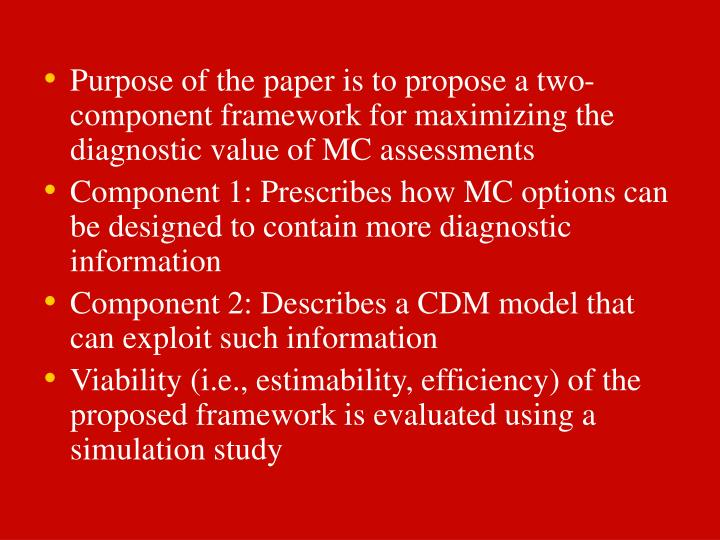 Purpose of the paper is to propose a two-component framework for maximizing the diagnostic value of MC assessments