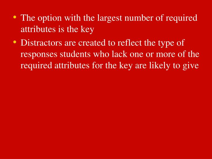 The option with the largest number of required attributes is the key