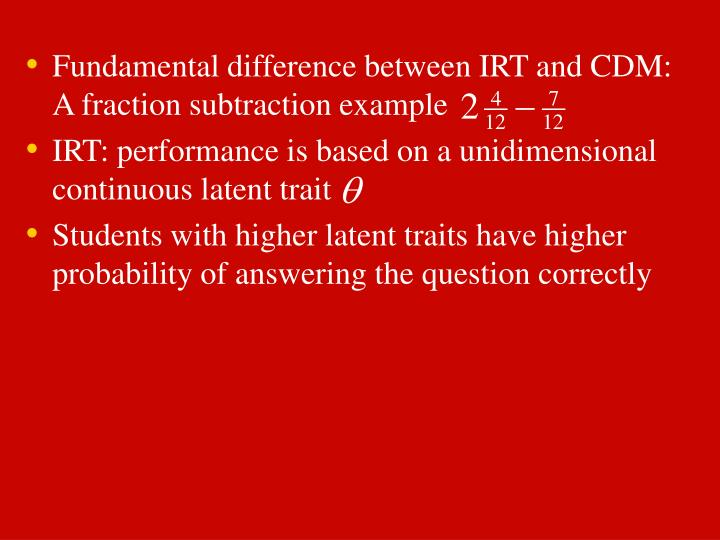 Fundamental difference between IRT and CDM: A fraction subtraction example