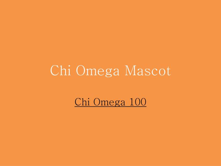 Chi Omega Mascot