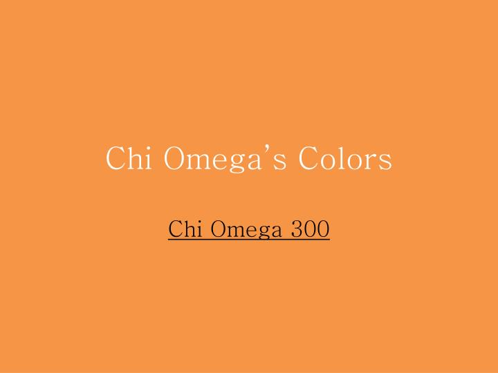 Chi Omega's Colors